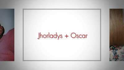 Jhorladys & Oscar's Montage
