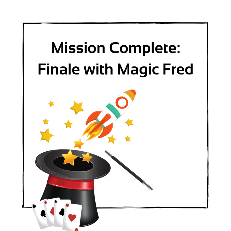Mission Complete: Finale with Magic Fred