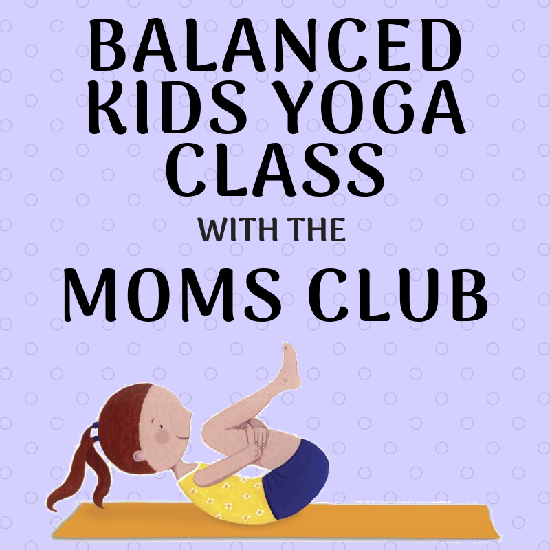Balanced Kids Yoga Class with the Norton Moms Club