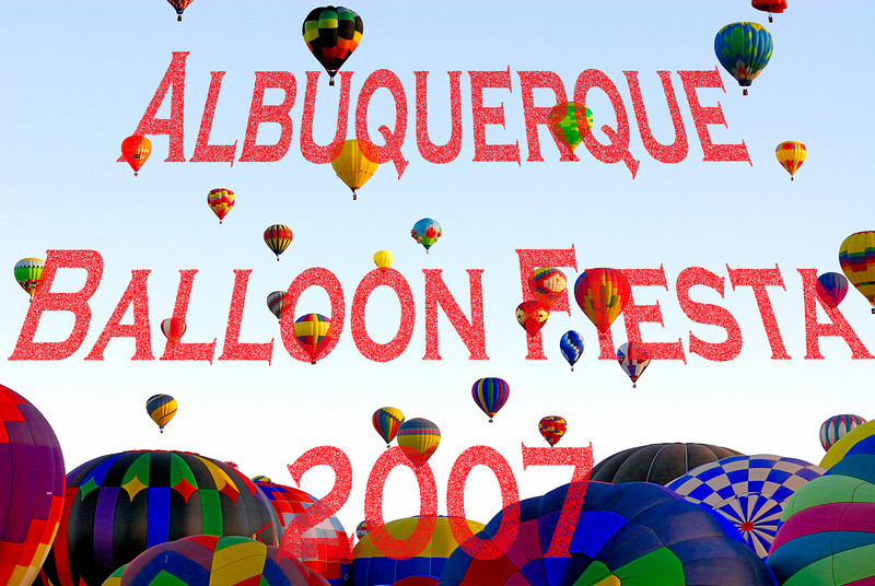 2007 Albuquerque Hot Air Balloon Fiesta Part 2