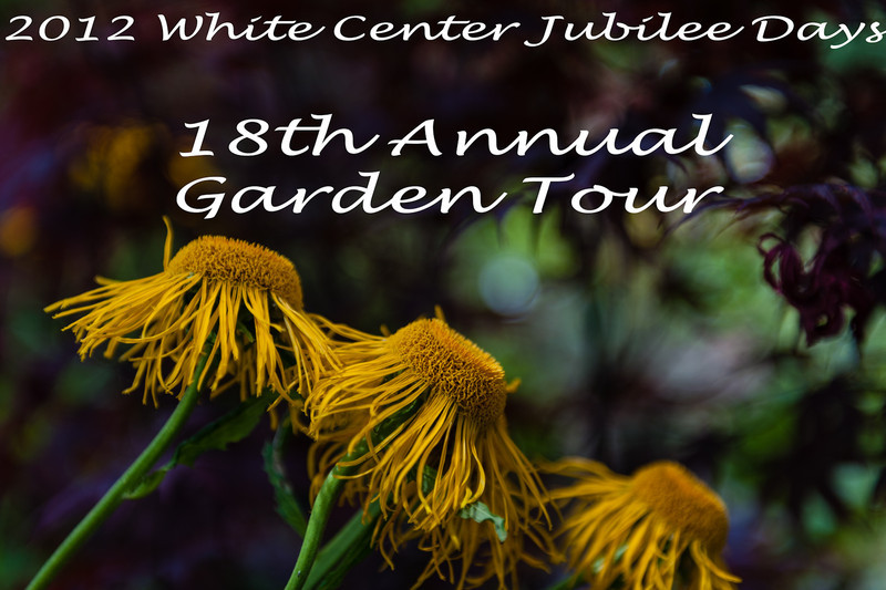 White Center Jubilee Days 2012<br /> White Center Jubilee Days Garden Tour 2012