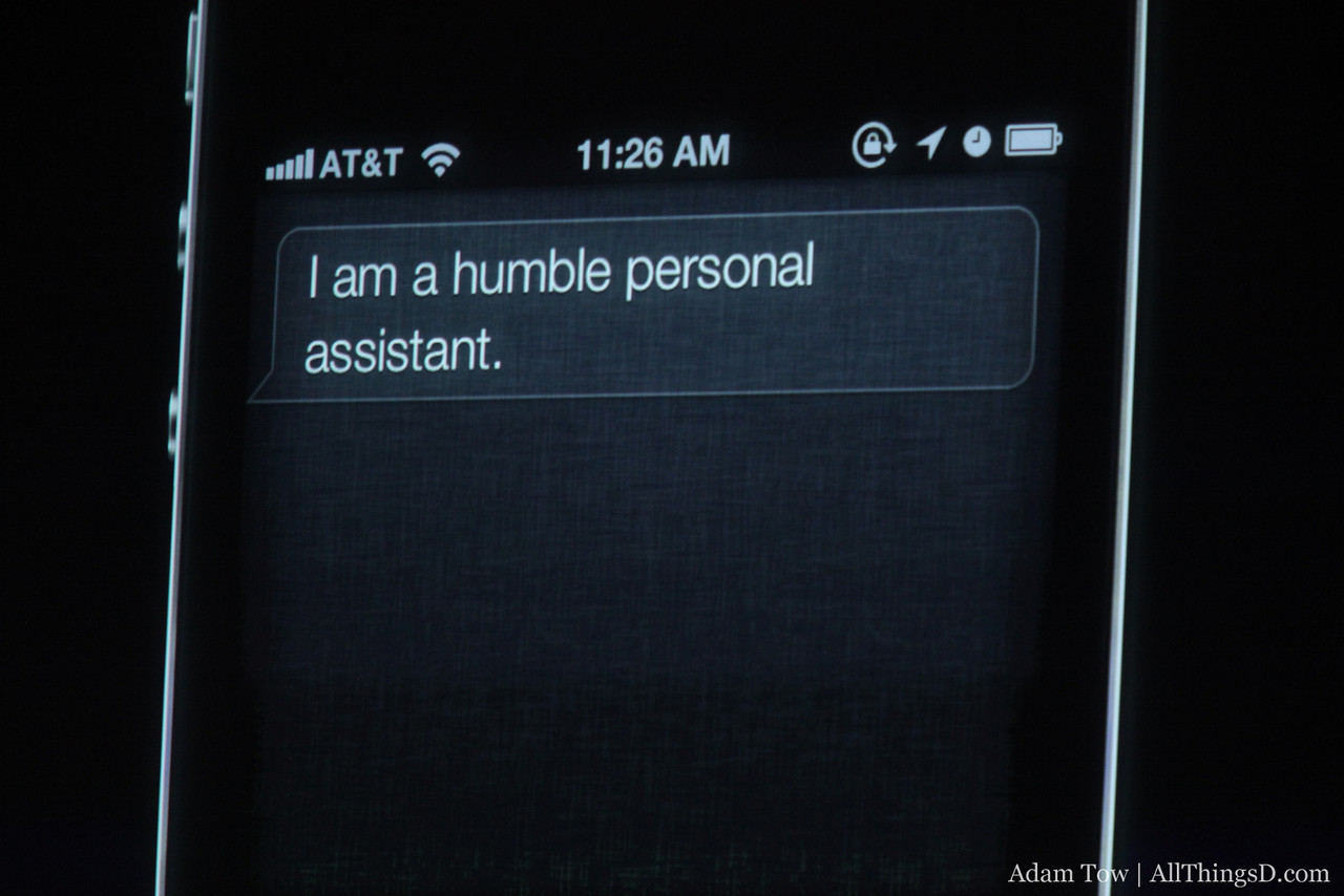 Siri is but a humble personal assistant.