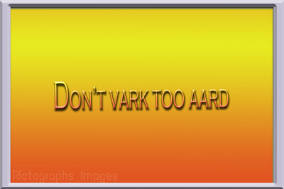 Don't Vark Too Aard