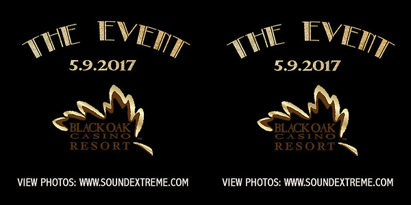 "Black Oak Casino ""The Event"" 5-9-17"