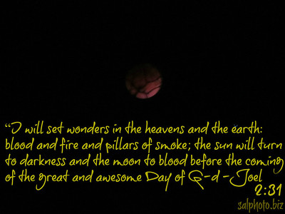 """I will set wonders in the heavens and the earth: blood and fire and pillars of smoke; the sun will turn to darkness and the moon to blood before the coming of the great and awesome Day of God"" (Joel 2:31). http://unitedwithisrael.org/the-blood-moon-and-jewish-destiny/   http://www.blueletterbible.org/Bible.cfm?b=Joe&c=2  http://www.biblegateway.com/passage/?search=Joel%202&version=NIV   The Coming BLOOD MOONS http://www.pray4zion.org/TheComingBloodMoons.html  http://www.openbible.info/topics/the_red_moon   What Does the Bible Say About The Moon? - OpenBible.info https://www.openbible.info/topics/the_moon"