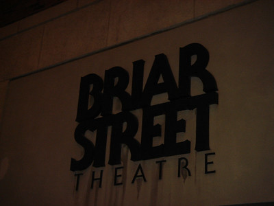 Then on to the Briar Street Theater...