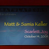 <center>Matt & Samia Keller Scarlett Joy October 14, 2009</center>