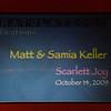 <center>Matt & Samia Keller Scarlett Joy October 14, 2009</center>