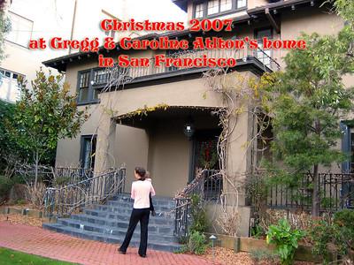 Christmas day 2007 at Gregg & Caroline Alton's home in San Francisco