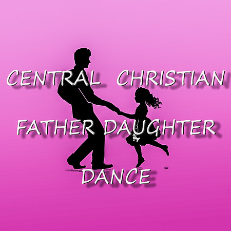 Father Daughter Dance Central Christian
