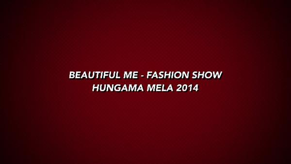 Hungama Mela 2014 - Beautiful ME - Fashion Show [HD 6mins]