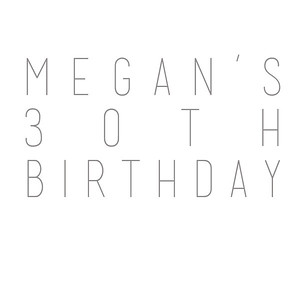Megan's 30th Birthday