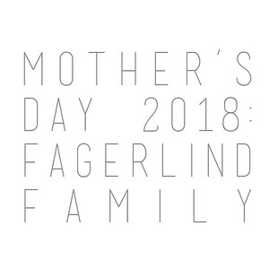 Mother's Day 2018: Fagerlind Family