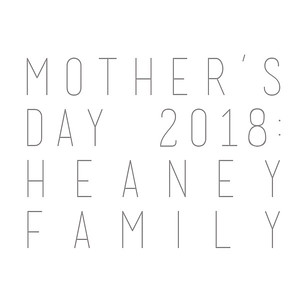Mother's Day 2018: Heaney Family