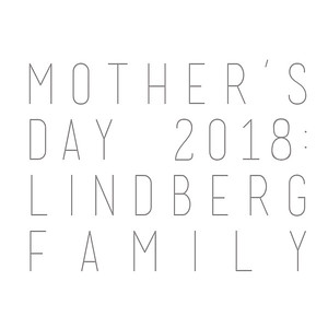 Mother's Day 2018: Lindberg Family