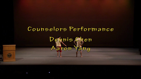 Counselors Performance Dennis Chen Aaron Yang