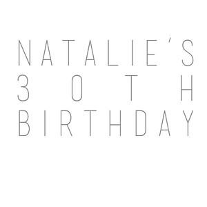 Natalie's 30th Birthday