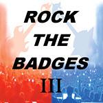 ROCK THE BADGES III