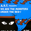 2006-2007 ART fall We Are The Monsters Under The Bed