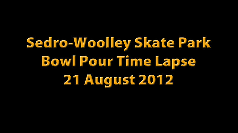 Sedro-Woolley Skate Park - Bowl Pour Time Lapse - 21 August 2012