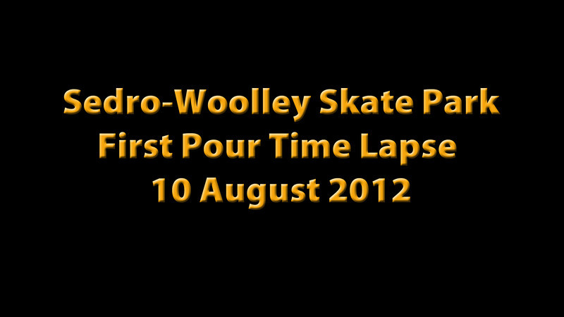 Sedro-Woolley Skate Park - First Pour Time Lapse - 10 August 2012