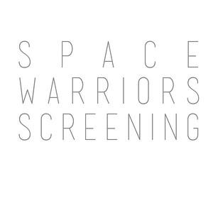 Space Warriors Screening