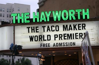 THE TACO MAKER PREMIERE @ THE HAYWORTH THEATRE • 07.10.13