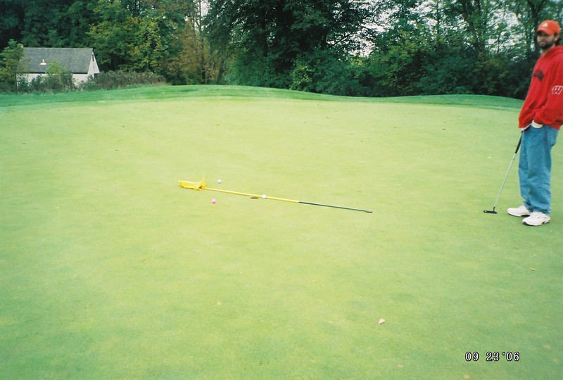 I had trouble putting, so Randy was a good sport and ran interference to make sure my ball stayed on the green.