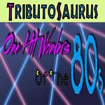 Tributosaurus -  80s One Hit Wonders