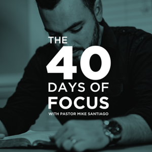 The 40 Days of Focus