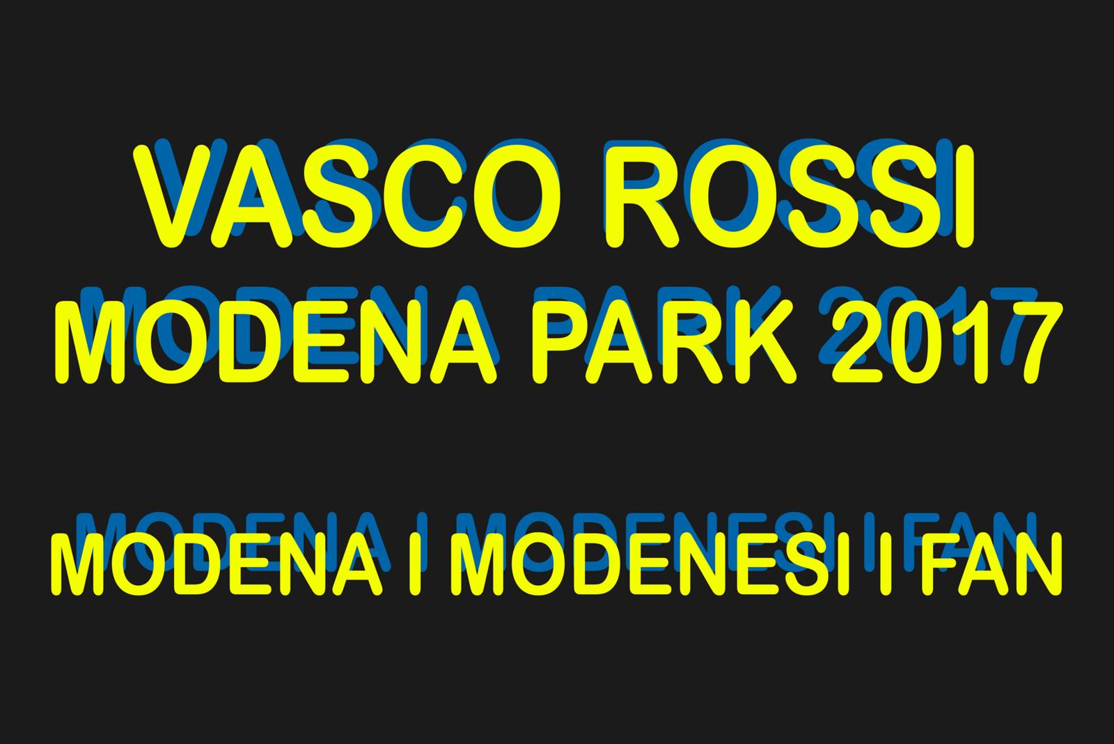 VASCO ROSSI MODENA PARK 2017 MODENA I MODENESI I FAN