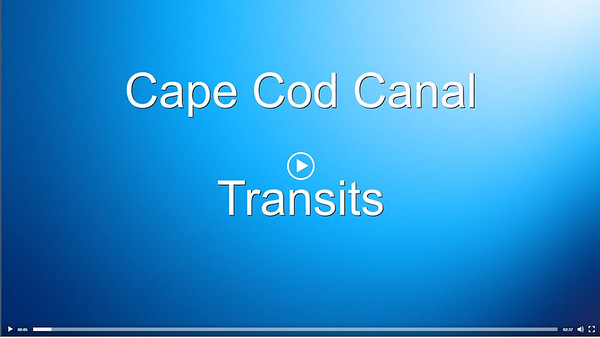 VIDEO Cape Cod Canal Transits