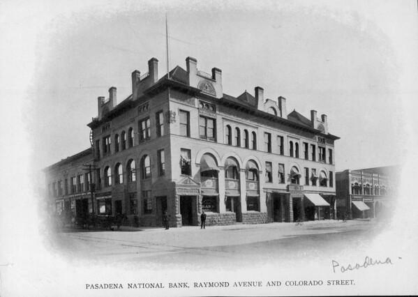 The Pasadena National Bank Building at the corner of Raymond Avenue and Colorado Street, ca. 1880-1910