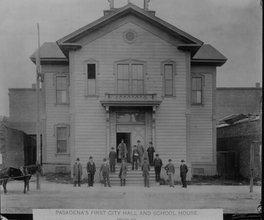 Pasadena's first City Hall and school house