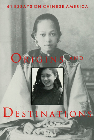 """Cover of """"Origins and destinations: 41 essays on Chinese America"""", 1994"""