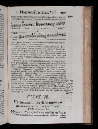 "Kepler's 'Universal Harmonies' of the six planets. <br><br> Kepler was intrigued by Pythagorean accounts of 'the harmony of the spheres'. This was the ancient belief that the Sun, Moon and planets all emit their own unique hum in the course of their orbital revolutions. Informed by the new astronomy of Copernicus, Kepler argued that heavenly harmony was indeed to be observed (but not heard) in the elliptical motions of the six planets orbiting the Sun. Kepler identified a different scale for each of the planets by calculating their respective minimal and maximal orbital velocities as seen from the Sun. According to Kepler, had there been air in space, the pitches of the planets would rise and fall smoothly like a siren to form a kind of polyphony. <br><br> A recording of the harmony of the spheres can be heard <a href=""http://idiscover.lib.cam.ac.uk/permalink/f/1nnjft8/44CAM_ALMA21553618360003606""> here</a>.<br><br> <b>Author:</b> Johannes Kepler<br> <b>Title:</b><i> Harmonices mundi</i> [The harmony of the world] (Linz, 1619) <br> <b>Shelfmark:</b> <a href=""http://idiscover.lib.cam.ac.uk/permalink/f/1nnjft8/44CAM_ALMA21553618360003606""> D.1.35</a> <br> <b>Provenance:</b> One of a set of Kepler volumes left to Queens' by John Smith"