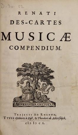 Rene Descartes (1596-1650). Compendium musicæ. Utrecht, 1640. [D.20.52]