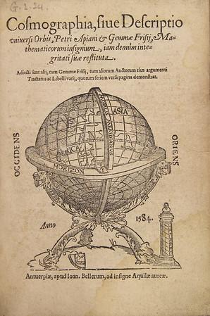 Peter Apian (1495-1552). Cosmographia, sive, Descriptio universi orbis [Cosmographia or, Description of the universal sphere]. Antwerp, 1584. [D.20.13]