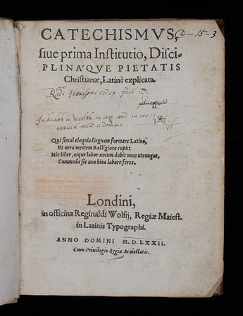 "<b>Author:</b> Alexander Nowell <br> <b>Title:</b><i> Catechismus, sive prima institutio, disciplinaque pietatis Christianae </i> (London, 1572)<br> <b>Shelfmark:</b> D.15.3  <a href=""http://idiscover.lib.cam.ac.uk/primo-explore/fulldisplay?docid=44CAM_ALMA21402241940003606&amp;context=L&amp;vid=44CAM_PROD&amp;search_scope=SCOP_QUE&amp;tab=cam_lib_coll&amp;lang=en_US""> (catalogue record)</a>"