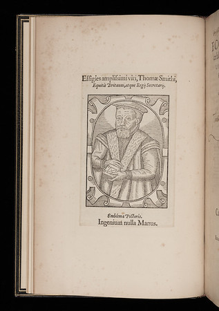 "Another woodcut, a portait of Thomas Smith, from Gabriel Harvey, <i>Smithus; vel Musarum lachrymae</i>, (London, 1578) <br><br> <b>Author: </b>Bede the Venerable<br> <b>Title: </b><i>Ecclesiasticae historiae gentis Anglorum </i> [Ecclesiastical history of the English people] (Antwerp, 1550) <br> <b>Shelfmark: </b> X.17.1<a href=""http://idiscover.lib.cam.ac.uk/permalink/f/1nnjft8/44CAM_ALMA21420911500003606S""> (catalogue record)</a><br>"