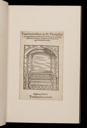 "Various illustrations have been inserted in the volume such as this woodcut of a monument with its title reading 'Tumulus clarissimi viri, D. Thomae Smithi. Lgum doctoris. Equitis Aurati. Et primarij duorum serenissimorum principum, Regis Edouardi Sexti, &amp; Reginae Elizabetae secretarij'. This woodcut was taken from a copy of Gabriel Harvey, <i>Smithus; vel Musarum lachrymae</i>, (London, 1578) <br><br> <b>Author: </b>Bede the Venerable<br> <b>Title: </b><i>Ecclesiasticae historiae gentis Anglorum </i> [Ecclesiastical history of the English people] (Antwerp, 1550) <br> <b>Shelfmark: </b> X.17.1<a href=""http://idiscover.lib.cam.ac.uk/permalink/f/1nnjft8/44CAM_ALMA21420911500003606S""> (catalogue record)</a><br>"