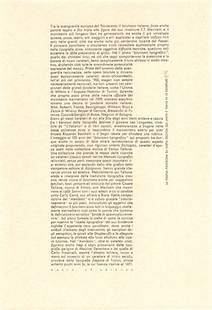 "Broadsheet housed in the folder ""Tipografia & Futurismo"". Typeset by hand in Semplicità. This type, desinged by Alessandro Butti in 1928, is contemporary of the second period of Futurism. The text, written by Mauro Chiabrando, who is also the author of the Manifesto included in the same folder, is adjusted so as to form a capital F and a T, the initials letters of Filippo Tommaso Marinetti, founder of Futurism."