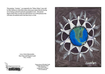"Back of Card: This painting, ""Awaken,""  was inspired by the ""Wakey Wakey"" story told by Beni Johnson in which Beni shares about giant angels from the last big revival being awakend in paticular geographical areas.  This picture depicts God's Glory covering the earth and the wave of His presence that will make all mankind realize that there truly is a God.  Artists: Kristi Abercrombie,  Kim Nieto and Margriet Leach Piece: Awaken"