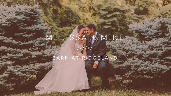 MELISSA + MIKE ////// BARN AT RIDGELAND