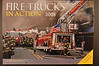 "2008 Fire Trucks in Action : Large 12"" X 17"" 16 month wall calendar featuring 14 large and 12 small action photos from all over the U.S. and beyond. Price is $5.00 plus postage.  To order, email peterscamera@optonline.net and request an order form, one will be sent right away."