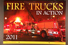 "2011 FIRE TRUCKS IN ACTION : A large 12"" X 17"" wall calendar with 14 large and 13 small action shots from all over the U.S. and beyond. These images are taken by some of the best fire photographers in the business. The price is $5.00 plus postage. To order, email peterscamera@optonline.net and request an order form. One will be sent to you right away."