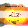 FSG-podcast 2014 - E03 - TSAL
