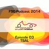 FSG-podcast 2014 - E03 - TSAL