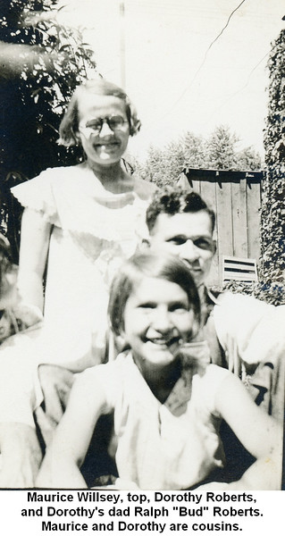 "Maurice Willsey, top, Dorothy Roberts,<br /> and Dorothy's dad Ralph ""Bud"" Roberts.<br /> Maurice and Dorothy are cousins."