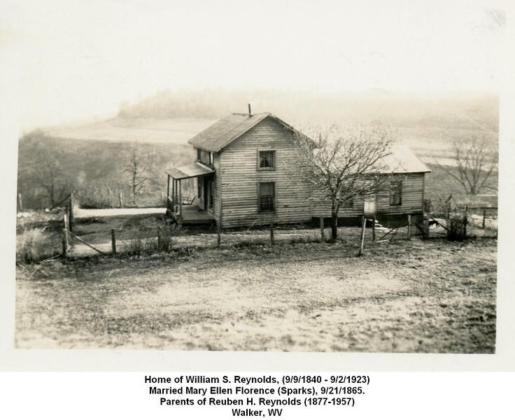 Home of William S. Reynolds, (9/9/1840 - 9/2/1923)<br /> Married Mary Ellen Florence (Sparks), 9/21/1865.<br /> Parents of Reuben H. Reynolds (1877-1957)<br /> Walker, WV
